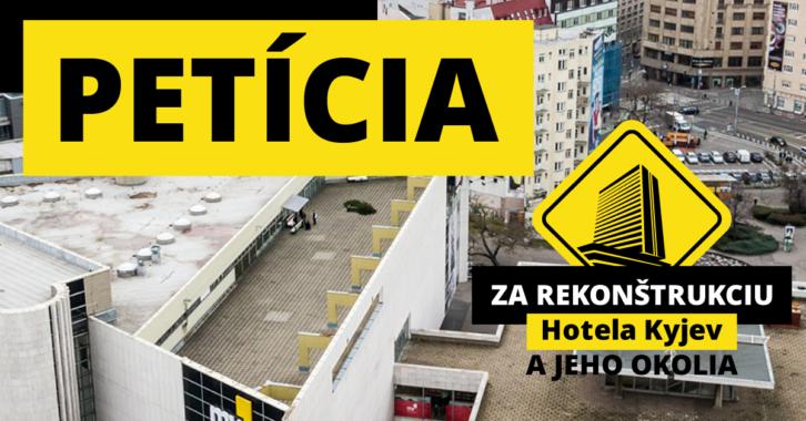 Petícia za rekonštrukciu Hotela Kyjev a jeho okolia.